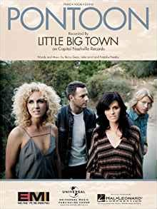Little Big Town Pontoon Chords And Lyrics by Little Big Town Pontoon Piano Vocal Lyrics Guitar Chords