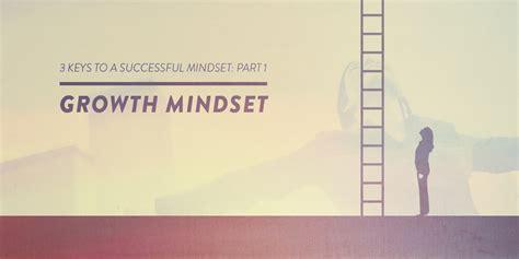 3 Keys To A Successful Mindset