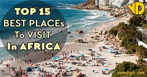 Best Places To Go In Africa | Best in Travel 2018
