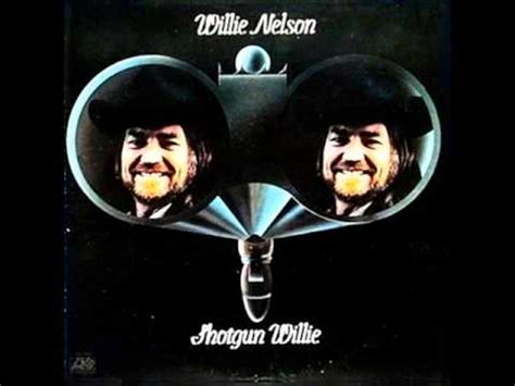 shotgun willie songtext willie nelson lyrics
