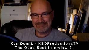 Ken Domik - KBDProductionsTV - 21 - The Quad Spot - YouTube