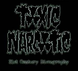 Toxic Narcotic - 21st Century Discography - 2005 (U$A ...