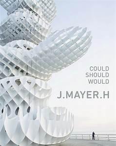 J Mayer H : j mayer h architecture hatje cantz ~ Markanthonyermac.com Haus und Dekorationen