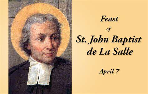 april 7 memorial of st baptist de la salle christian brothers conference