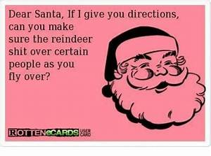 Dear Santa if I Give You Directions Can You Make Sure the ...