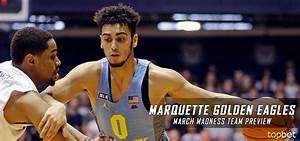 Marquette – March Madness Team Predictions and Odds 2017